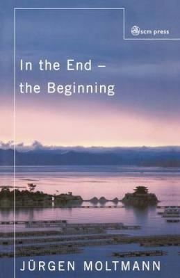 In the End the Beginning: The Life of Hope (Paperback)
