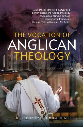 The Vocation of Anglican Theology: Sources and Essays (Paperback)