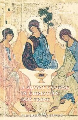 Short Course in Christian Doctrine (Paperback)