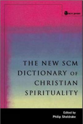 New SCM Dictionary of Christian Spirituality (Hardback)