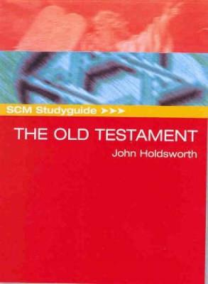 The Old Testament - SCM Study Guide (Paperback)