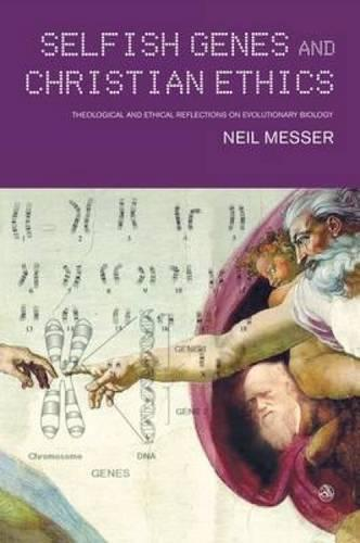 Selfish Genes and Christian Ethics: The Theological-ethical Implications of Evolutionary Biology (Paperback)