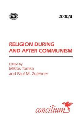 Concilium 200/3 Religion During and After Communism - Concilium (Paperback)