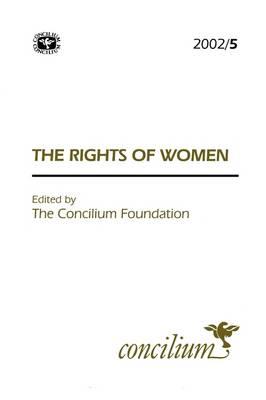 Concilium 2002/5 The Rights of Women - Concilium (Paperback)