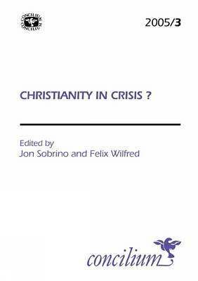 Concilium 2005/3 Christianity in Crisis? - Concilium (Paperback)