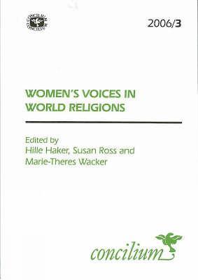 Concilium 2006/3 Women's Voices in World Religions (Paperback)