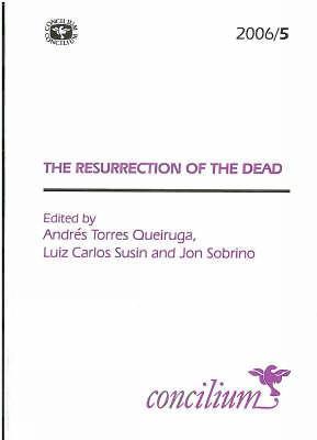 Concilium 2006/5 Resurrection of the Dead - Concilium 2009/4 (Paperback)