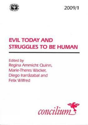 Concilium 2009/ 1 Evil Today and Struggles to be Human - Concilium (Paperback)