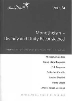 Concilium 2009/4 Monotheism: Divinity and Unity Reconsidered - Concilium (Paperback)