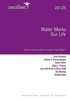 Concilium 2012/5 Water Marks Our Lives (Paperback)