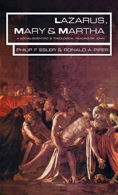 Lazarus, Mary and Martha: A Social-scientific Reading of John (Hardback)
