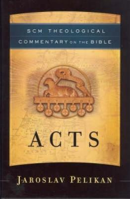Acts - SCM Theological Commentary on the Bible S. (Hardback)