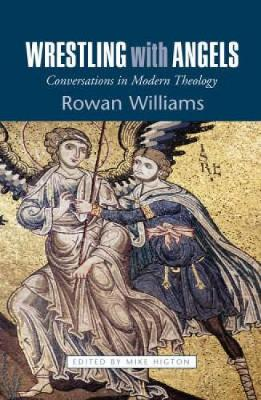 Wrestling with Angels: Conversations in Modern Theology (Paperback)