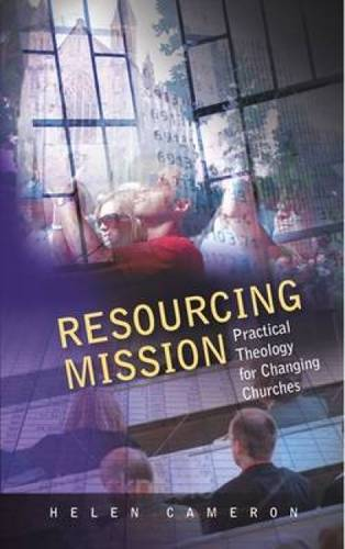 Resourcing Mission: Practical Theology for Changing Churches (Paperback)