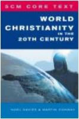 World Christianity in the 20th Century - SCM Core Text