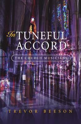 In Tuneful Accord: the Church Musicians (Hardback)