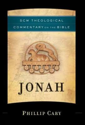 Jonah - SCM Theological Commentary on the Bible S. (Hardback)