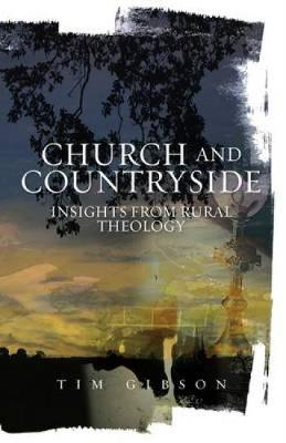 Church and Countryside: Insights from Rural Theology (Paperback)