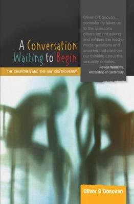 A Conversation Waiting to Begin: the Churches and the Gay Controversy (Paperback)