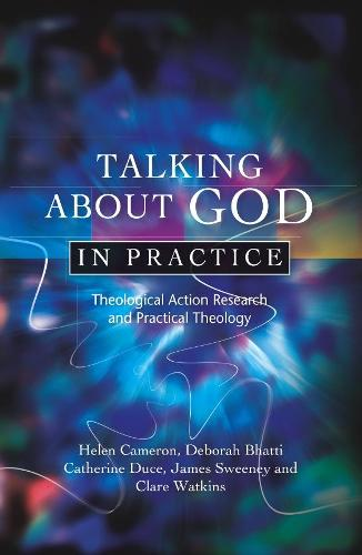 Talking About God in Practice: Theological Action Research and Practical Theology (Paperback)