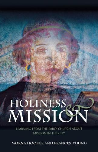 Holiness and Mission: Learning from the Early Church About Mission in the City (Paperback)