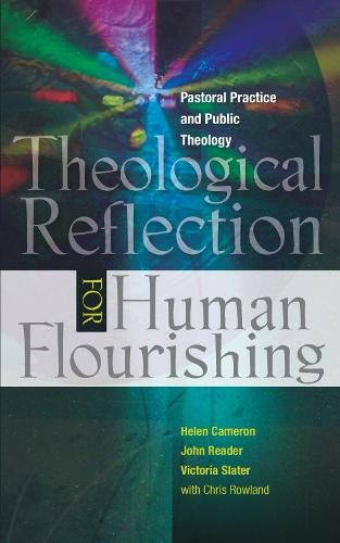 Theological Reflection for Human Flourishing: Pastoral Practice and Public Theology (Paperback)