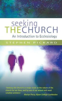 Seeking the Church: An Introduction to Ecclesiology (Paperback)