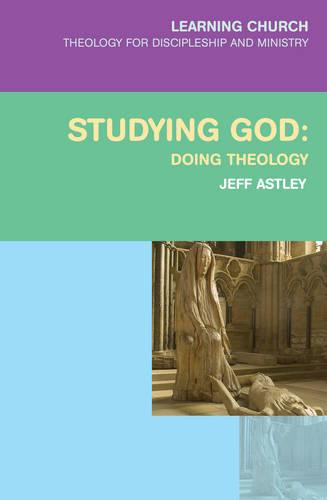 Studying God: Doing Theology - Learning Church (Paperback)