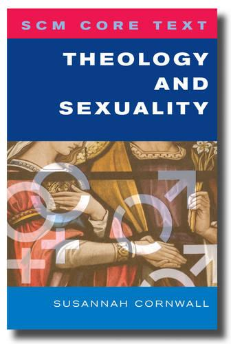 SCM Core Text Theology and Sexuality (Paperback)