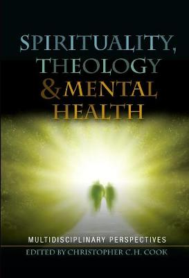 Spirituality, Theology and Mental Health: Interdisciplinary Perspectives (Paperback)