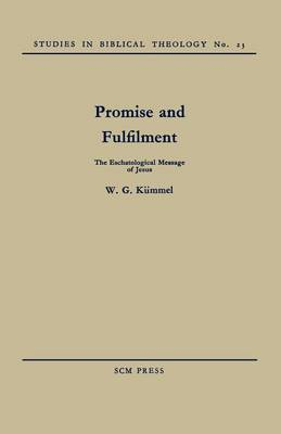 Promise and Fulfilment: The Eschatological Message of Jesus (Paperback)