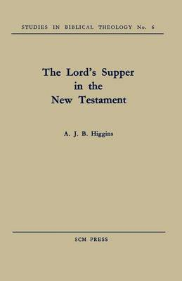 The Lord's Supper in the New Testament (Paperback)