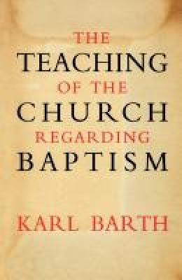 The Teaching of the Church Regarding Baptism (Paperback)
