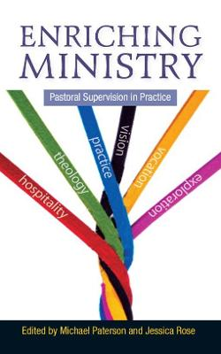 Enriching Ministry: Pastoral Supervision in Practice (Paperback)