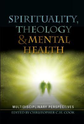 Spirituality, Theology and Mental Health: Interdisciplinary Perspectives (Hardback)