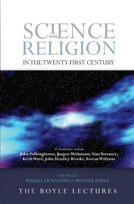 Science and Religion in the Twenty-First Century (Hardback)