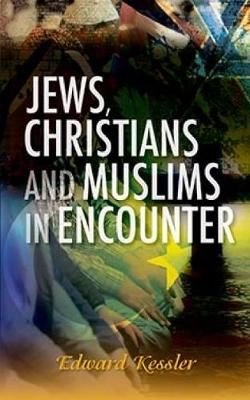 Jews, Christians and Muslims in Encounter (Hardback)