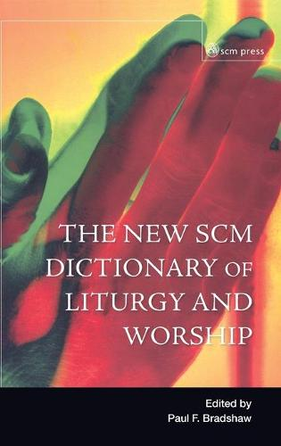 New SCM Dictionary of Liturgy and Worship (Hardback)