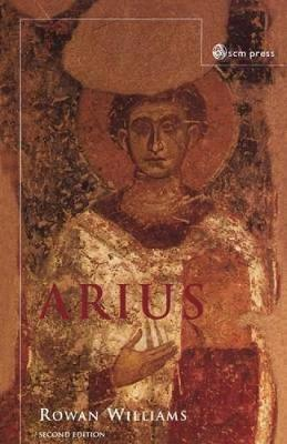 Arius: Heresy and Tradition (Hardback)