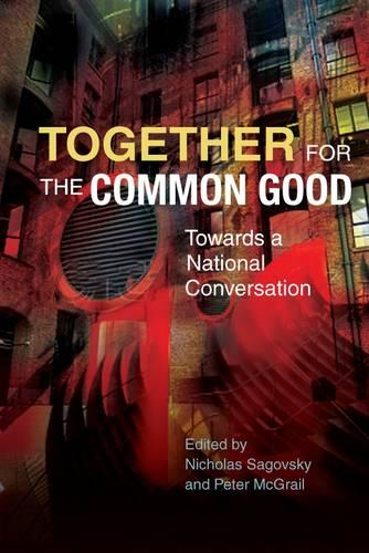 Together for the Common Good: Towards a National Conversation (Paperback)