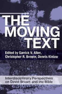 The Moving Text: Interdisciplinary Perspectives on David Brown and Bible (Paperback)