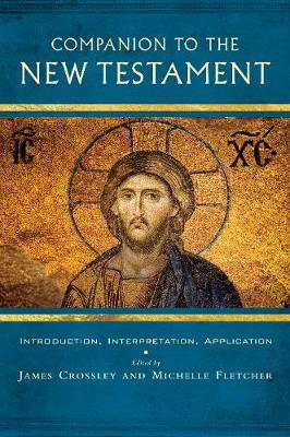 Companion to the New Testament: Introduction, Interpretation, Application (Paperback)