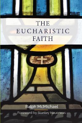 The Eucharistic Faith (Paperback)