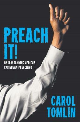 Preach It: Understanding African-Caribbean Preaching (Paperback)