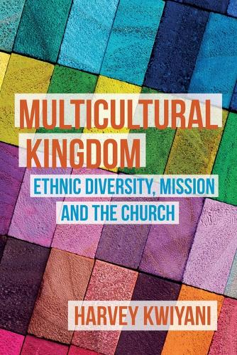 Multicultural Kingdom: Ethnic Diversity, Mission and the Church (Paperback)
