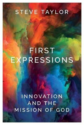First Expressions: Innovation and the Mission of God (Paperback)
