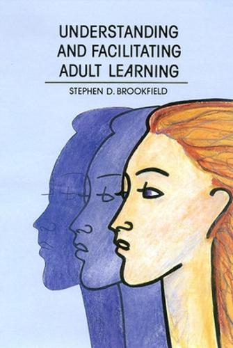 Understanding and Facilitating Adult Learning (Paperback)