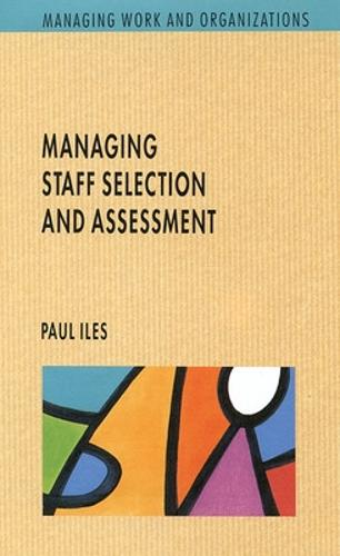 Managing Staff Selection and Assessment (Paperback)