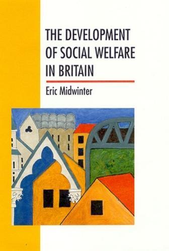 The Development of Social Welfare in Britain (Paperback)