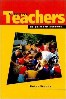 Creative Teachers in Primary Schools (Paperback)
